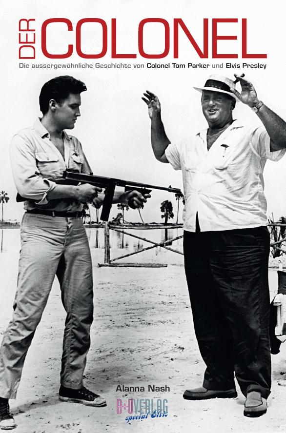Der COLONEL – Die außergewöhnliche Geschichte von Colonel Tom Parker und Elvis Presley