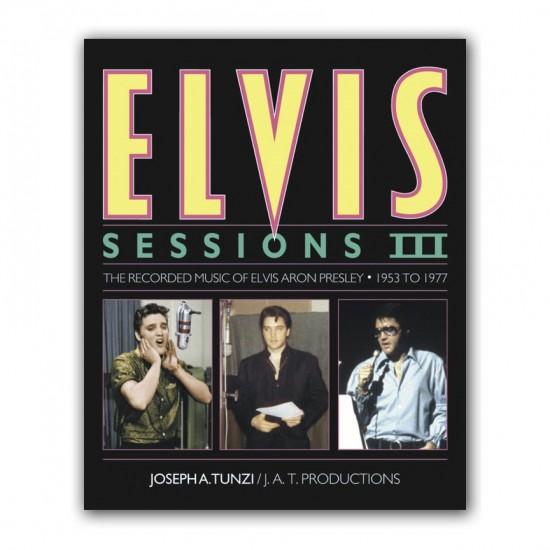 Elvis – Sessions III – Joseph A. Tunzi